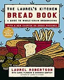 Book The Laurel's Kitchen Bread Book: A Guide To Whole-grain Breadmaking by Laurel Robertson
