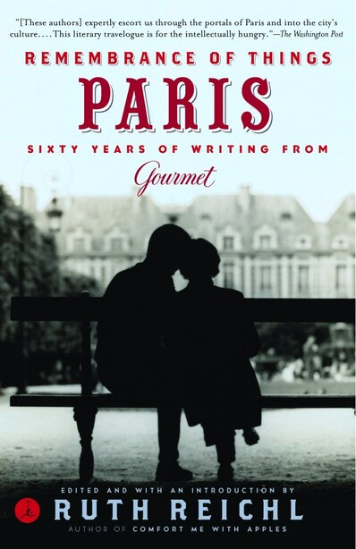 Remembrance Of Things Paris: Sixty Years Of Writing From Gourmet by Gourmet Magazine Editors
