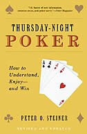 Thursday-Night Poker: How to Understand, Enjoy--and Win by Peter O. Steiner