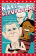 Naked Republicans: A Full-frontal Exposure of Right-wing Hypocrisy and Greed by Shelley Lewis