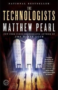 The Technologists (with Bonus Short Story The Professor's Assassin): A Novel
