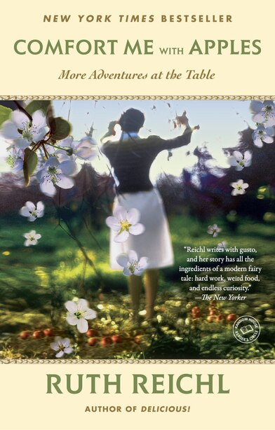 Comfort Me With Apples: More Adventures At The Table by Ruth Reichl