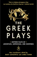 The Greek Plays: Sixteen Plays By Aeschylus, Sophocles, And Euripides