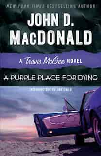 A Purple Place For Dying: A Travis McGee Novel by John D. MacDonald