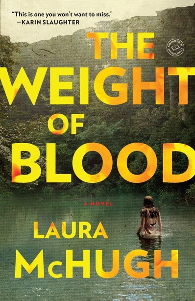 The Weight Of Blood: A Novel by Laura Mchugh