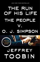 Book The Run Of His Life: The People V. O. J. Simpson by Jeffrey Toobin