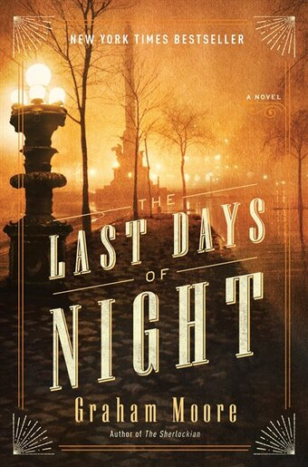 The Last Days Of Night: A Novel by Graham Moore