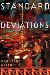 Standard Deviations: Growing Up and Coming Down in the New Asia by Karl Taro Greenfeld
