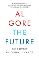 Book The Future: Six Drivers Of Global Change by Al Gore