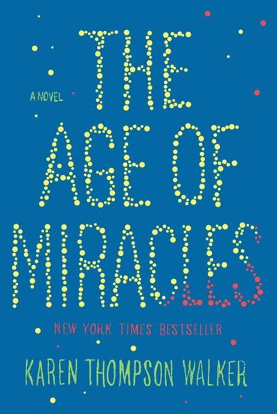 AGE OF MIRACLES by Karen Thompso Walker