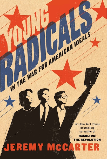 Young Radicals: In The War For American Ideals by Jeremy McCarter