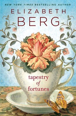 Book Tapestry Of Fortunes: A Novel by Elizabeth Berg
