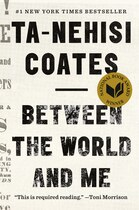 Book Between The World And Me: Notes On The First 150 Years In America by Ta-nehisi Coates
