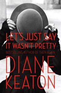Book Let's Just Say It Wasn't Pretty by Diane Keaton