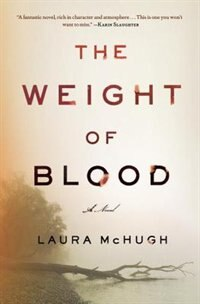 Book The Weight Of Blood: A Novel by Laura Mchugh