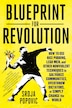 Blueprint For Revolution: How To Use Rice Pudding, Lego Men, And Other Nonviolent Techniques To Galvanize Communities, Overth by Srdja Popovic