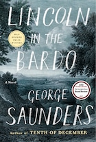 Book Lincoln In The Bardo: A Novel by George Saunders