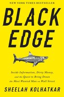 Book Black Edge: Inside Information, Dirty Money, And The Quest To Bring Down The Most Wanted Man On… by Sheelah Kolhatkar