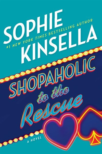 Shopaholic To The Rescue: A Novel by Sophie Kinsella