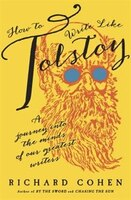 How To Write Like Tolstoy: A Journey Into The Minds Of Our Greatest Writers