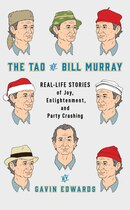 Book The Tao Of Bill Murray: Real-life Stories Of Joy, Enlightenment, And Party Crashing by Gavin Edwards