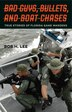 Bad Guys, Bullets, and Boat Chases: True Stories of Florida Game Wardens by Lee, Bob H