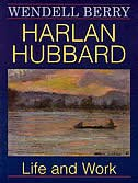 Book Harlan Hubbard: Life & Work by Wendell Berry