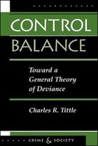 Control Balance: Toward A General Theory Of Deviance