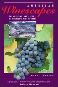 Book American Winescapes: The Cultural Landscapes Of America's Wine Country by Gary L Peters