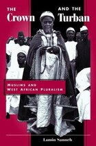 The Crown And The Turban: Muslims And West African Pluralism