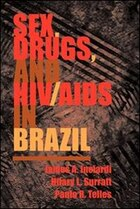 Sex, Drugs, And Hiv/aids In Brazil: SEX DRUGS & HIV/AIDS IN BRAZIL