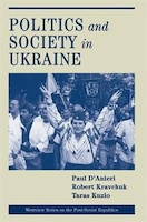 Politics And Society In Ukraine: POLITS & SOCY IN UKRAINE PB