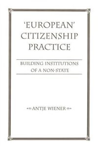 European Citizenship Practice: Building Institutions Of A Non-state