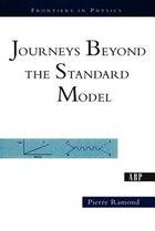 Journeys Beyond The Standard Model: JOURNEYS BEYOND THE STD MODEL