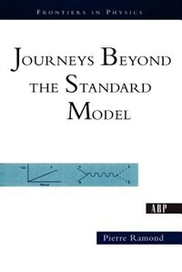 Journeys Beyond The Standard Model: JOURNEYS BEYOND THE STD MODEL