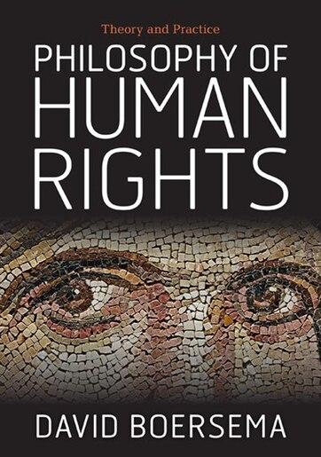 Philosophy of Human Rights: Theory and Practice by David Boersema
