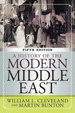 Book A History of the Modern Middle East by William L Cleveland