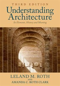Understanding Architecture: Its Elements, History, and Meaning