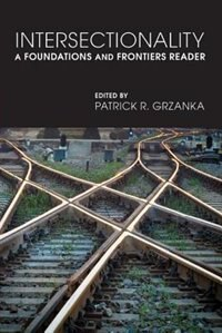 Book Intersectionality: A Foundations and Frontiers Reader by Patrick R. Grzanka