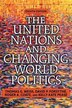 The United Nations and Changing World Politics by Thomas G. Weiss