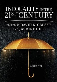 Inequality in the 21st Century: A Reader by David Grusky