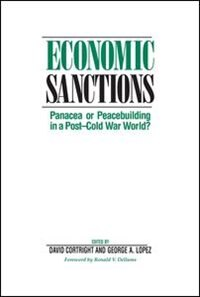 Economic Sanctions: Panacea Or Peacebuilding In A Post-cold War World?