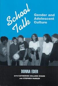 School Talk: Gender and Adolescent Culture
