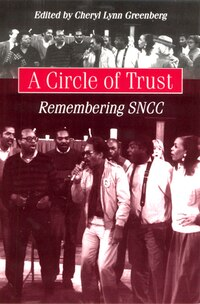 A Circle of Trust: Remembering SNCC