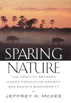 Sparing Nature: The Conflict between Human Population Growth and Earth's Biodiversity