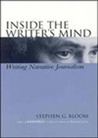 Inside the Writers Mind: Writing Narrative Journalism