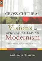 CROSS-CULTURAL VISIONS IN AFRICAN AMERIC: FROM SPATIAL NARRATIVE TO JAZZ HAIKU