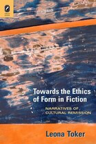 Towards the Ethics of Form in Fiction: Narratives of Cultural Remission
