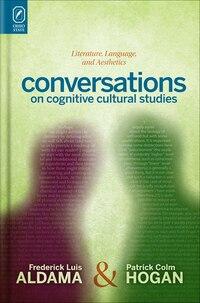 Conversations On Cognitive Cultural Studies: Literature, Language, And Aesthetics