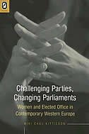 Challenging Parties, Changing Parliament: WOMEN AND ELECTED OFFICE IN CONTEMPORARY